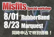 Misfits Special Workshop 開催!