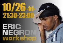 10/26-ERIC NEGRON WorkShop